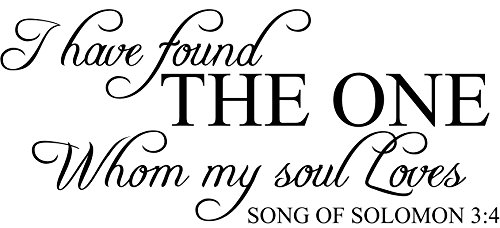 I have found THE ONE Whom my soul Loves Vinyl Wall Decal Quotes